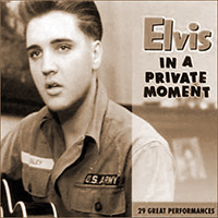 Elvis In A Private Moment