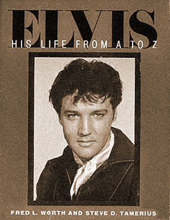 Elvis His Life From A To Z (Worth and Tamerius)