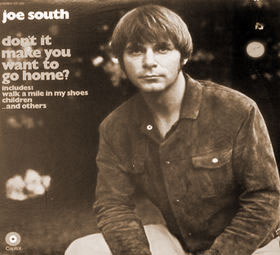Don't It Make You Want To Go Home (Joe South)