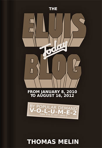 The Elvis Today Blog, Volume 2