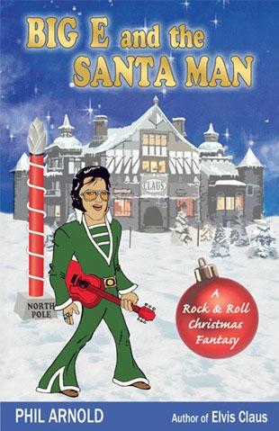 BIG E AND THE SANTA MAN (Phil Arnold)
