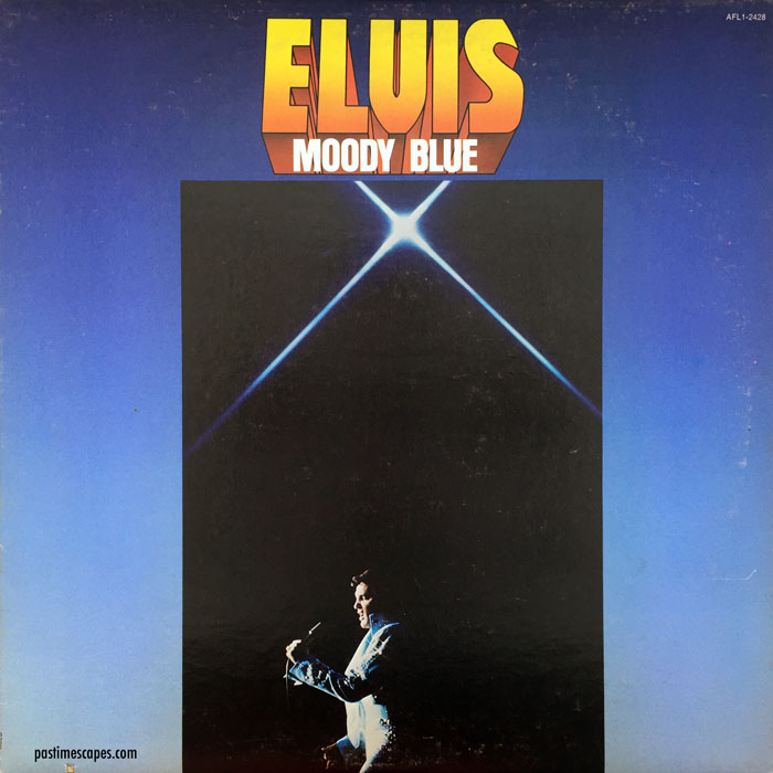 MOODY BLUE (RCA, 1977) [Photo by the author]