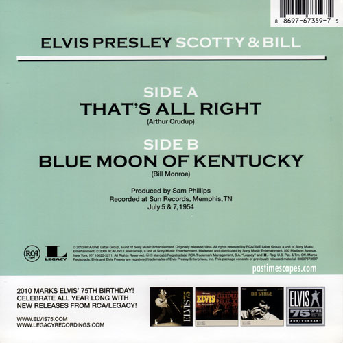 Back of THAT'S ALL RIGHT/BLUE MOON OF KENTUCKY (Single), SUN 1954; Reissue: Sony RCA/Legacy 2009--with 2010 cover for Record Store Day. (From the author's collection.)